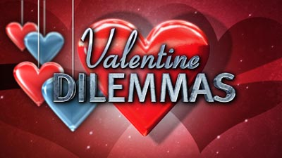 Valentine Dilemmas